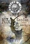 Nine Candles of Deepest Black - Matthew S. Cox