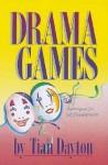 Drama Games: Techniques for Self-Development - Tian Dayton