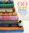 60 Quick Baby Blankets: Cute & Cuddly Knits in 220 Superwash® and 128 Superwash® from Cascade Yarns - The Editors of Sixth&Spring Books