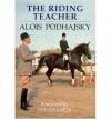 The Riding Teacher - Alois Podhajsky