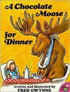 A Chocolate Moose for Dinner - Fred Gwynne