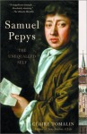 Samuel Pepys: The Unequalled Self - Claire Tomalin