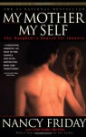 My Mother/My Self: The Daughter's Search for Identity - Nancy Friday