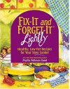 Fix-It and Forget-It Lightly: Healthy, Low-Fat Recipes for Your Slow Cooker - Phyllis Pellman Good