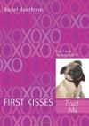 Trust Me (First Kisses) - Rachel Hawthorne