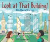 Look at That Building: A First Book of Structures - Scot Ritchie
