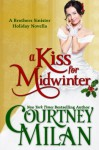 A Kiss For Midwinter (Brothers Sinister, #1.5) - Courtney Milan