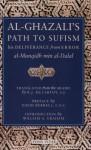 Al-Ghazali's Path to Sufism: His Deliverance from Error (al-Munqidh min al-Dalal) - Abu Hamid al-Ghazali, David Burrell, David Burrell, CSC, William A. Graham, R.J. McCarthy