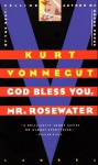 God Bless You, Mr. Rosewater or Pearls Before Swine - Kurt Vonnegut