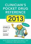 Clinician's Pocket Drug Reference 2013 - Leonard G. Gomella, Steven A. Haist, Aimee Gelhot Adams