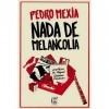 Nada de Melancolia - Pedro Mexia