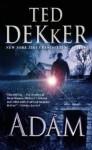 Adam - Ted Dekker