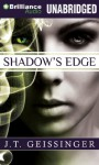Shadow's Edge - J.T. Geissinger, Justine Eyre
