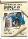 The Library Media Specialist And The Writing Process - Marge Cox, Susan E. Page