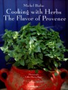 Cooking With Herbs: The Flavor of Provence - Michel Biehn