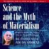 Science and the Myth of Materialiam: A Selection of Talks from the Wisdom-Teaching of Adi Da Samraj - Adi Da Samraj