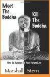 Meet the Buddha, Kill the Buddha: How to Awaken to Your Natural Joy - Marshall Stern, Katie O'Sullivan