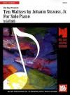 Ten Waltzes by Johann Strauss, Jr. for Solo Piano - Gail Smith
