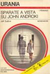 Sparate a vista su John Androki - Jeff Sutton, Beata della Frattina
