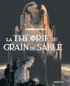 La théorie du grain de sable - François Schuiten, Benoît Peeters