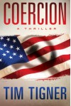 Coercion - Tim Tigner