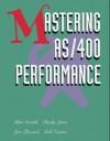 Mastering AS/400 Performance - Alan Arnold, Jim Stewart, Rick Turner