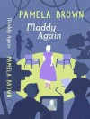 Maddy Again - Pamela Brown
