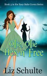 Ollie, Ollie Hex 'n Free (Easy Bake Coven Book 5) - Liz Schulte