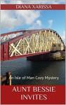 Aunt Bessie Invites (An Isle of Man Cozy Mystery Book 9) - Diana Xarissa
