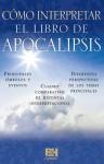 Como interpretar el libro de Apocalipsis - Broadman and Holman Espanol Editorial Staff, Broadman and Holman Espanol Editorial Staff
