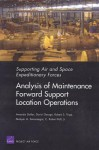 Supporting Air And Space Expeditionary Forces: Analysis Of Maintenance Forward Support Location Operations (Supporting Air and Space Expeditionary Forces) - Amanda B. Geller, David George, Robert S. Tripp
