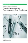 Chemical Reactions and Processes under Flow Conditions - Royal Society of Chemistry, Eduardo Garcia-Verdugo, Royal Society of Chemistry, Alexei Lapkin