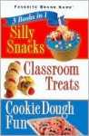 3 Books in 1: Silly Snacks, Classroom Treats, Cookie Dough Fun (Spiral Bound) - Publications International Ltd.