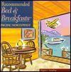 Recommended Bed & Breakfasts Pacific Northwest - Myrna Oakley, Myrna Cakley, Michael Crampton, Lana Mullen