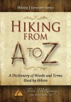 Hiking From A to Z: A Dictionary of Words and Terms used by Hikers - John McKinney