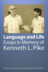 Language and Life: Essays in Memory of Kenneth L. Pike - Ruth M. Brend