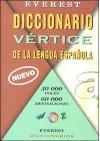 Everest Diccionario Vertice de la Lengua Espanola - Lectorum Publications