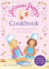 Princess Poppy's Cookbook: And other Special Gifts to Make and Share - Janey Louise Jones