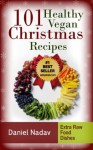 101 Healthy Vegan Christmas Recipes - Daniel Nadav