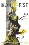 L'histoire du dernier Iron Fist (Iron Fist, #1) - Ed Brubaker, Matt Fraction, Travel Foreman, David Aja