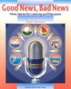 Good News, Bad News: News Stories for Listening and Discussion - Roger Barnard