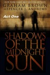Shadows of the Midnight Sun (Act 1) - Graham Brown, Spencer Andrews