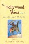 Hollywood West: Lives of Film Legends Who Shaped It - Richard W. Etulain, Glenda Riley