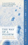 The Way of a Pilgrim: And the Pilgrim Continues His Way - Reginald M. French