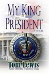 My King The President - Tom Lewis