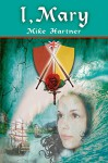 I, Mary (The Eternity Series Book 3) - Mike Hartner
