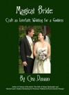 Magical Bride: Craft an Interfaith Wedding for a Goddess - Clea Danaan