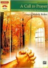 A Call to Prayer: 10 Arrangements of Hymns That Speak to the Heart - Melody Bober