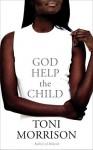 God Help the Child - Toni Morrison