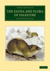 The Fauna and Flora of Palestine - Henry Baker Tristram